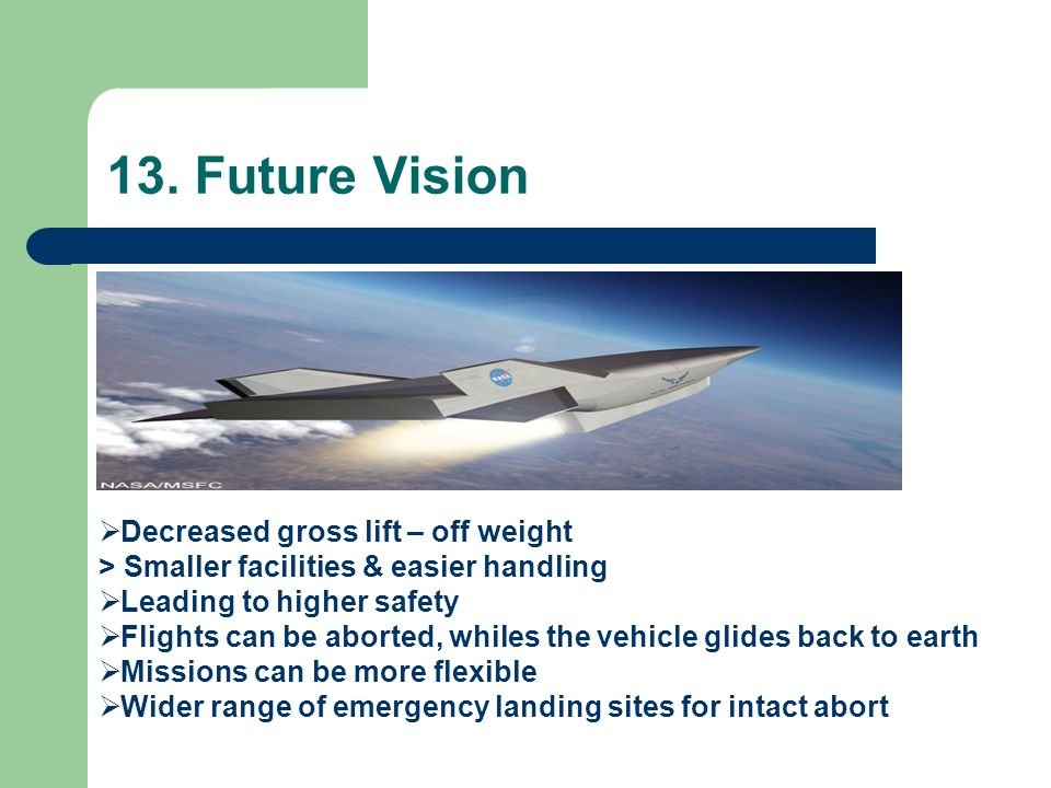 13. Future Vision Decreased gross lift – off weight