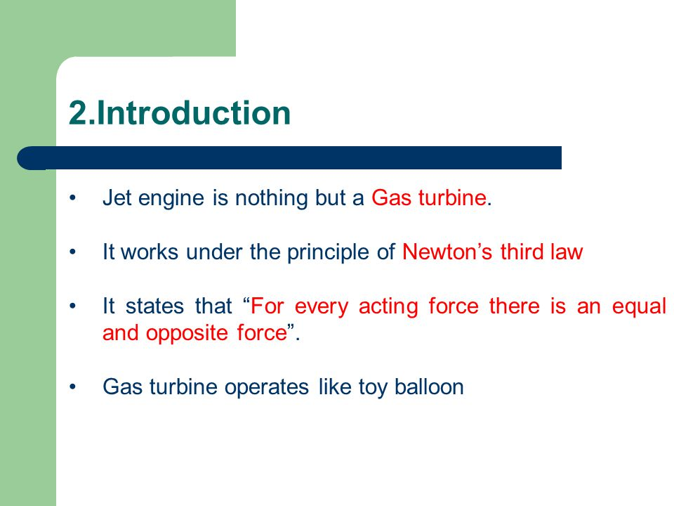 2.Introduction Jet engine is nothing but a Gas turbine.