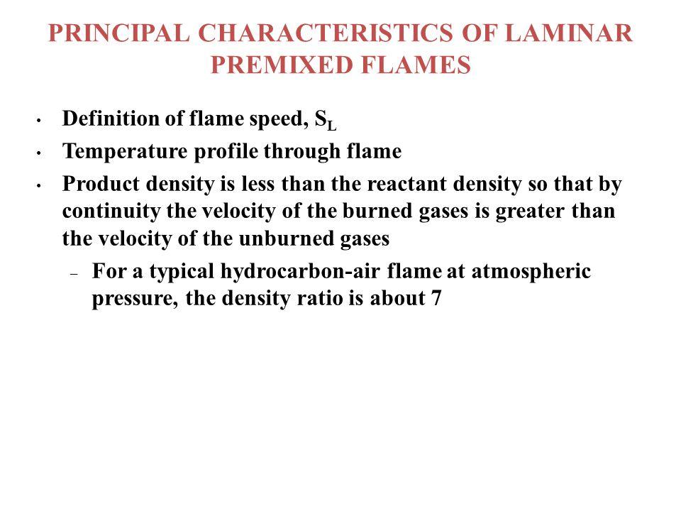 PRINCIPAL CHARACTERISTICS OF LAMINAR PREMIXED FLAMES
