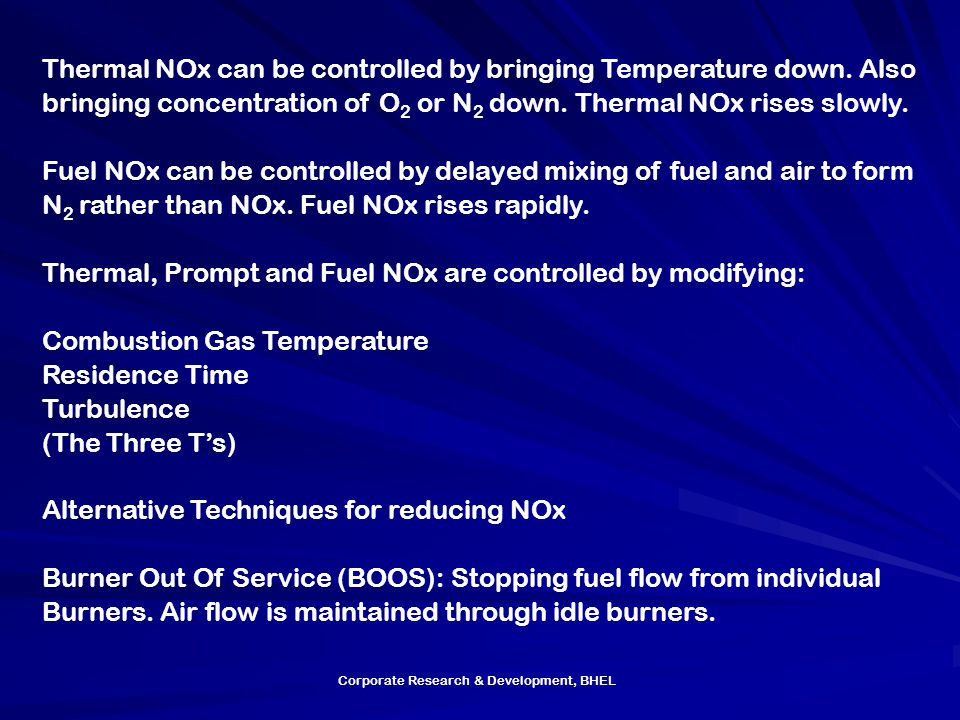 Thermal, Prompt and Fuel NOx are controlled by modifying: