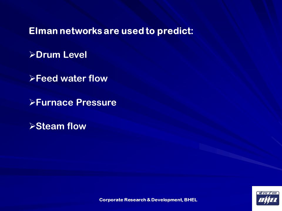 Elman networks are used to predict: Drum Level Feed water flow