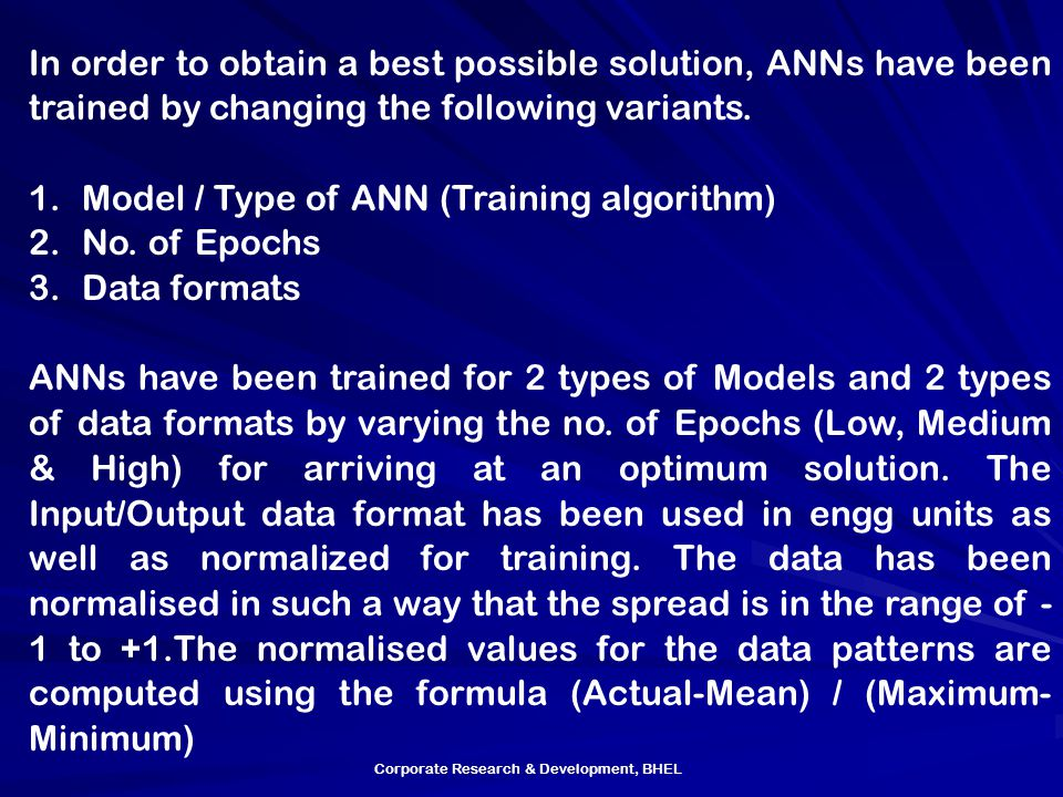 1. Model / Type of ANN (Training algorithm) 2. No. of Epochs