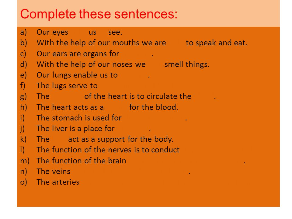 Complete these sentences: