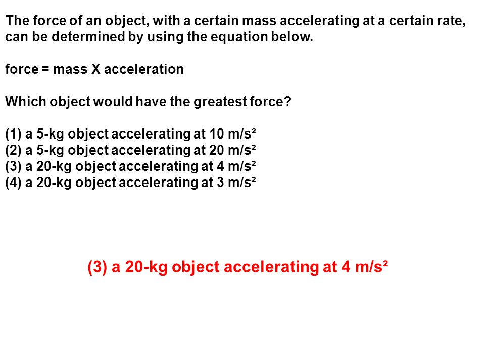 (3) a 20-kg object accelerating at 4 m/s²