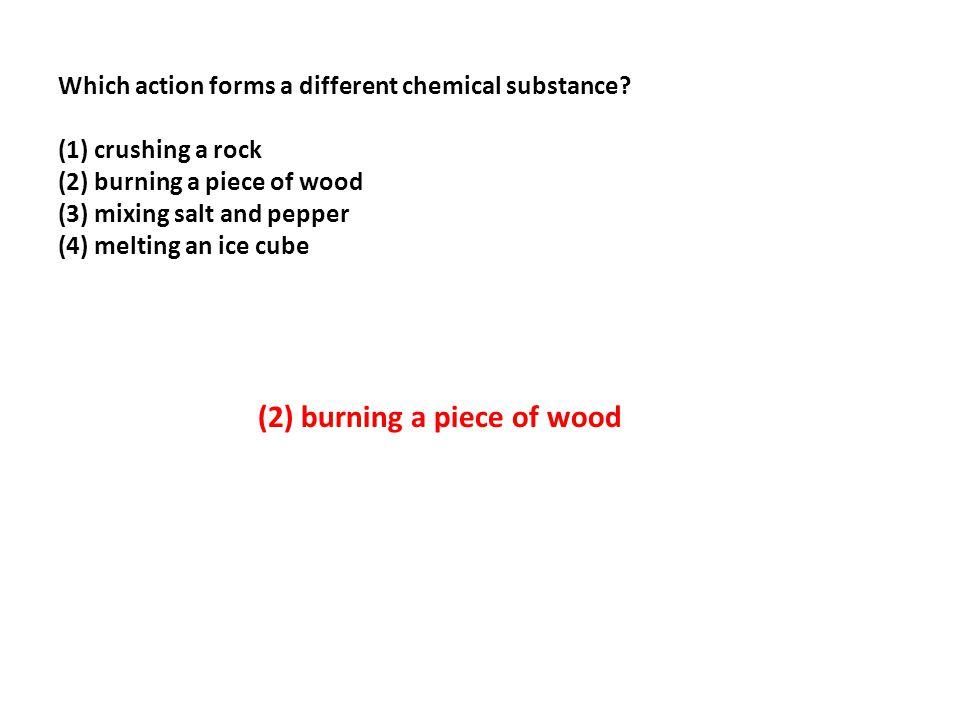 (2) burning a piece of wood