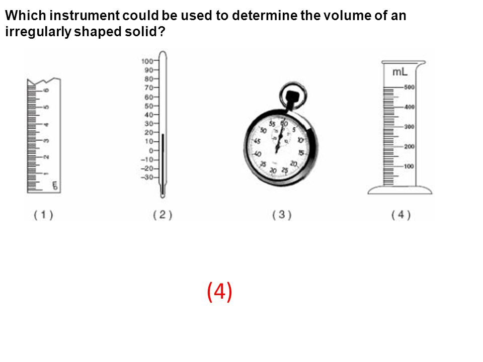 Which instrument could be used to determine the volume of an irregularly shaped solid