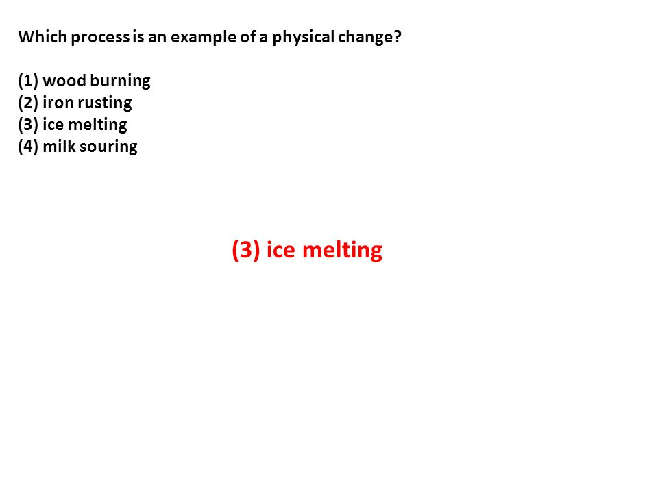 Which process is an example of a physical change