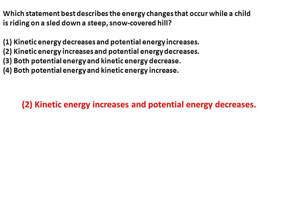 (2) Kinetic energy increases and potential energy decreases.