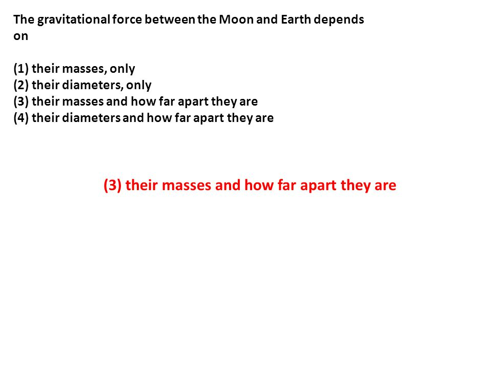 (3) their masses and how far apart they are