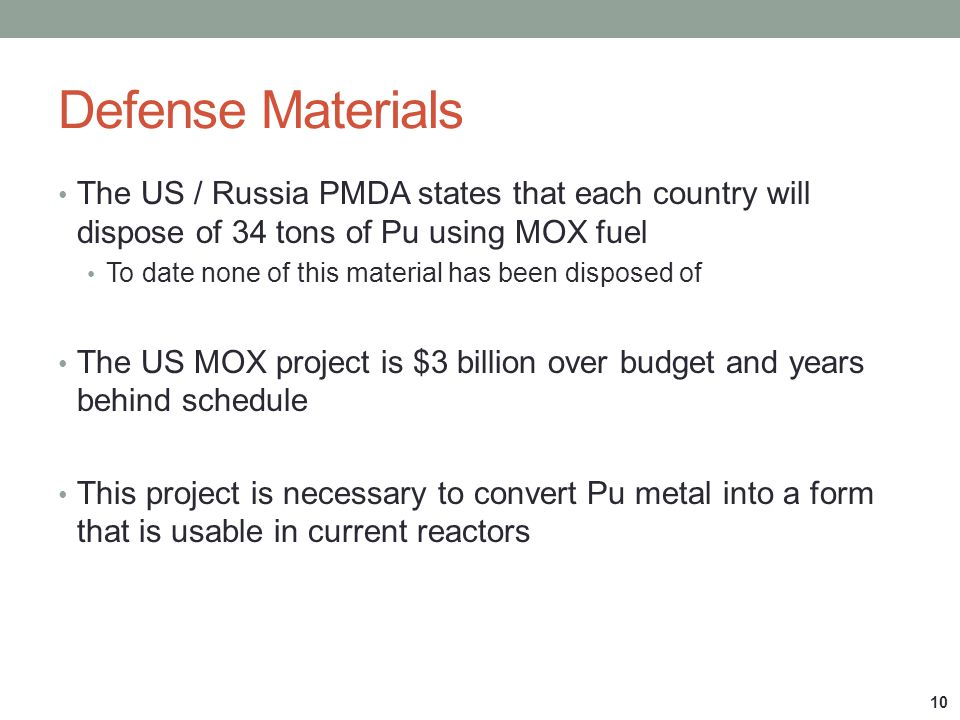 Defense Materials The US / Russia PMDA states that each country will dispose of 34 tons of Pu using MOX fuel.