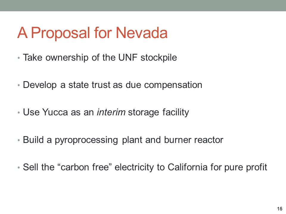 A Proposal for Nevada Take ownership of the UNF stockpile