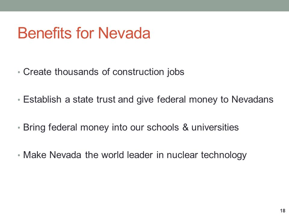 Benefits for Nevada Create thousands of construction jobs
