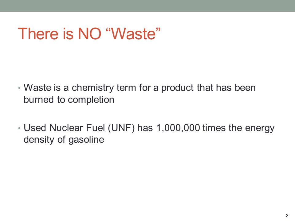 There is NO Waste Waste is a chemistry term for a product that has been burned to completion.