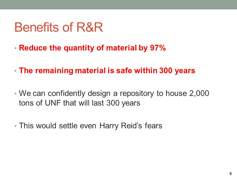 Benefits of R&R Reduce the quantity of material by 97%