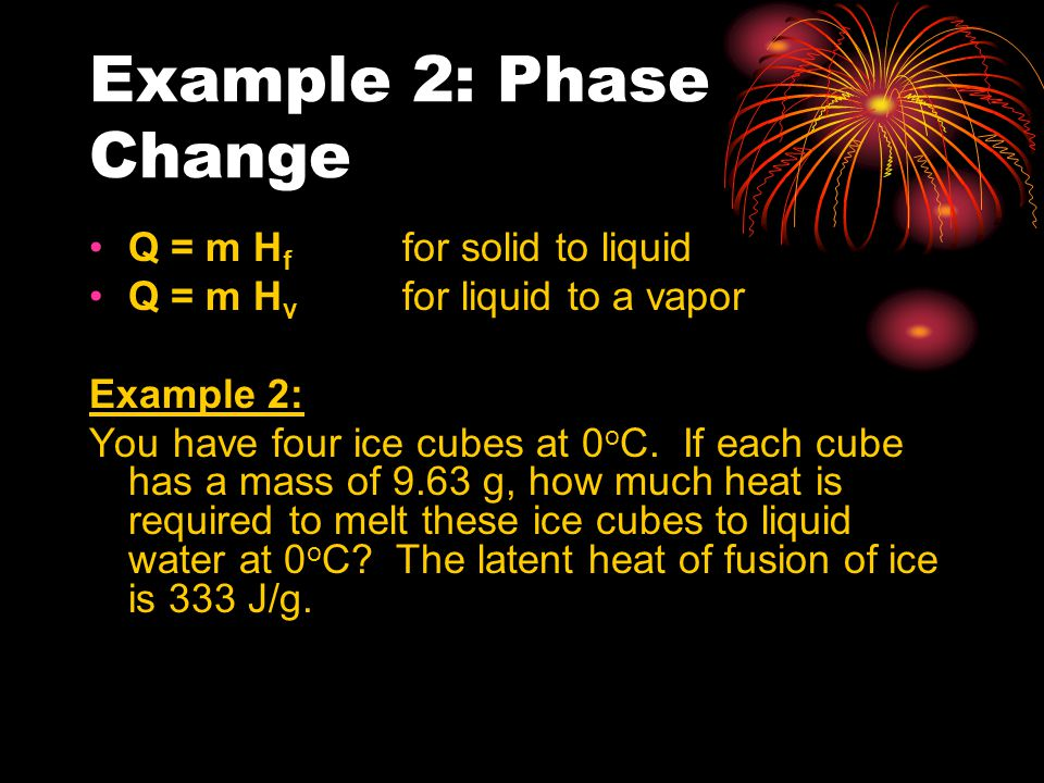 Example 2: Phase Change Q = m Hf for solid to liquid