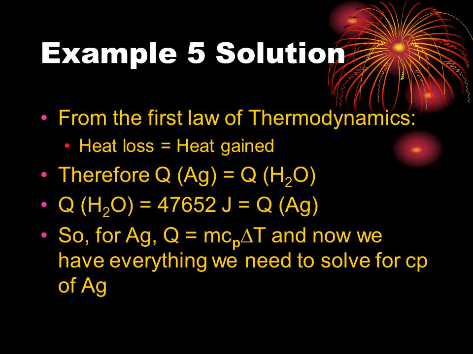 Example 5 Solution From the first law of Thermodynamics: