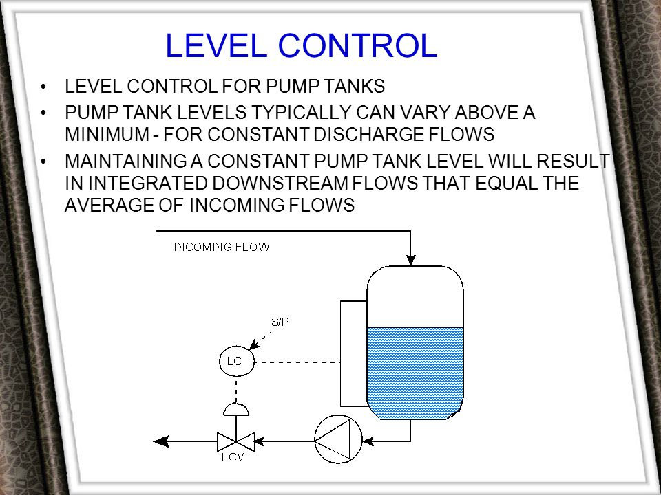 LEVEL CONTROL LEVEL CONTROL FOR PUMP TANKS