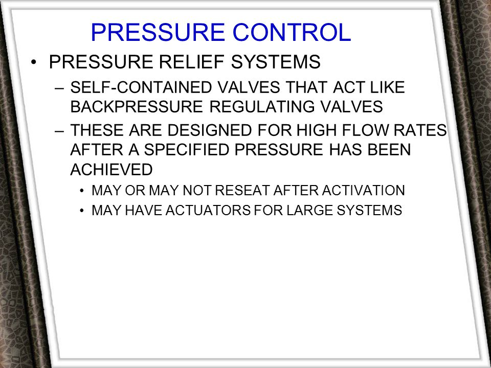 PRESSURE CONTROL PRESSURE RELIEF SYSTEMS