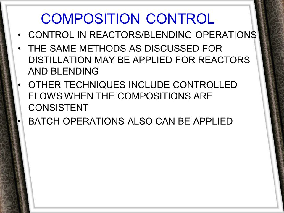 COMPOSITION CONTROL CONTROL IN REACTORS/BLENDING OPERATIONS