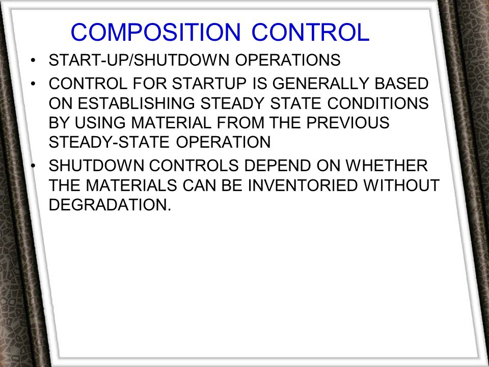 COMPOSITION CONTROL START-UP/SHUTDOWN OPERATIONS