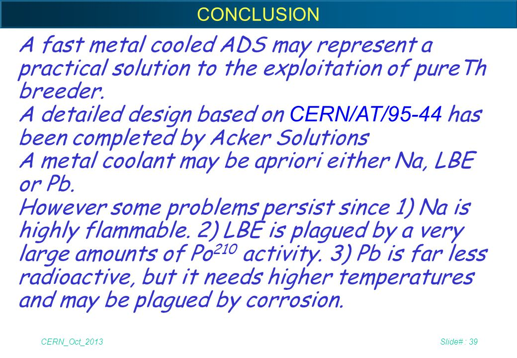 A metal coolant may be apriori either Na, LBE or Pb.