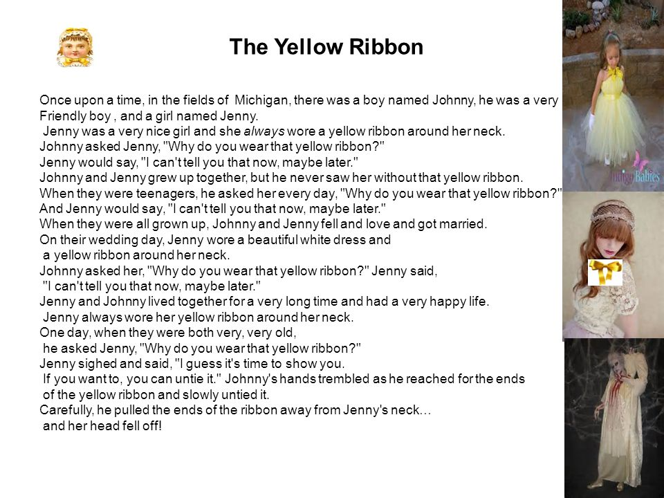 The Yellow Ribbon Once upon a time, in the fields of Michigan, there was a boy named Johnny, he was a very.