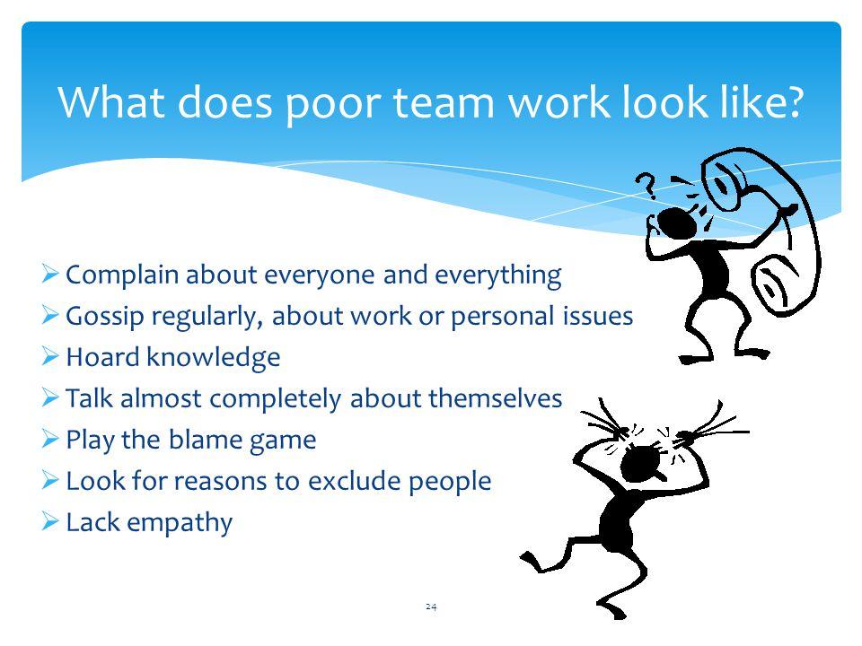 What does poor team work look like