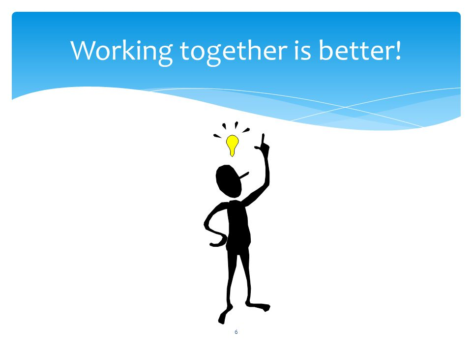 Working together is better!