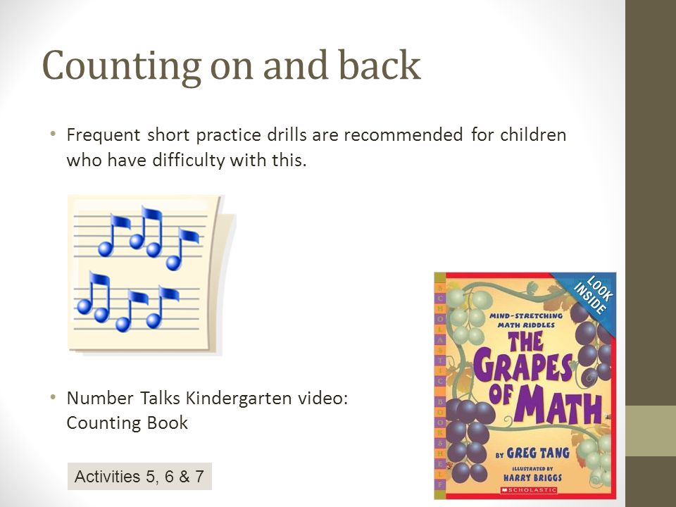 Counting on and back Frequent short practice drills are recommended for children who have difficulty with this.