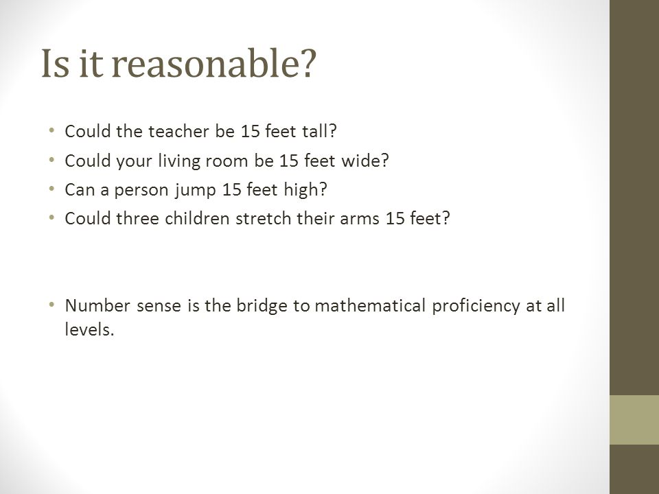 Is it reasonable Could the teacher be 15 feet tall