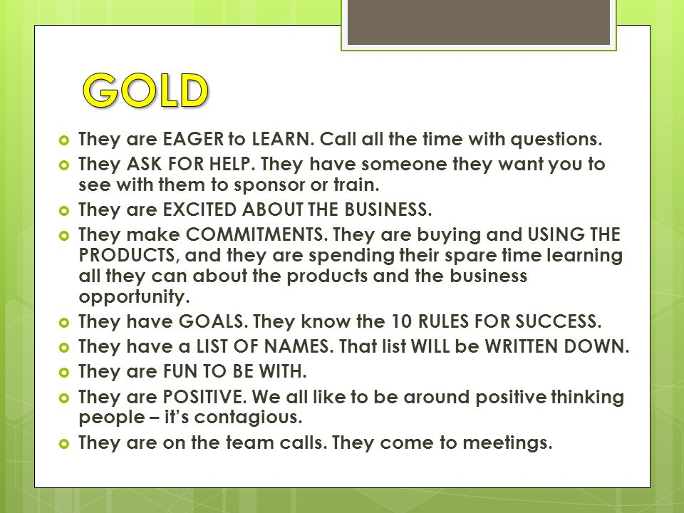 GOLD SHIP They are EAGER to LEARN. Call all the time with questions.