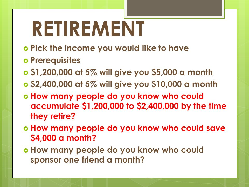 RETIREMENT Pick the income you would like to have Prerequisites