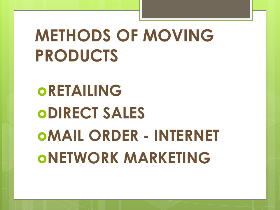 METHODS OF MOVING PRODUCTS