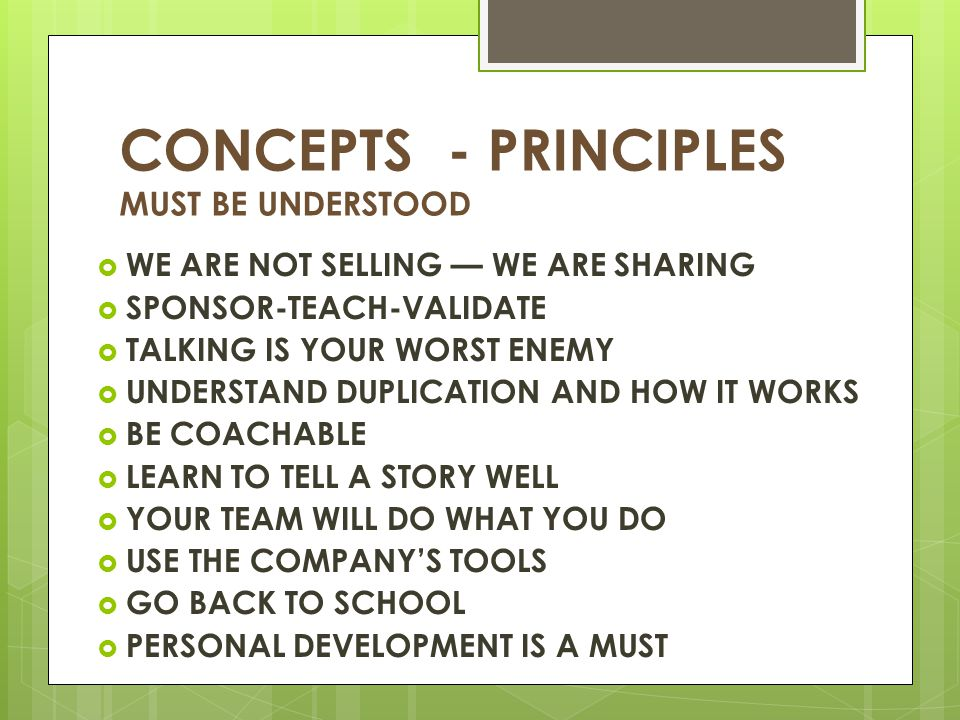 CONCEPTS - PRINCIPLES MUST BE UNDERSTOOD