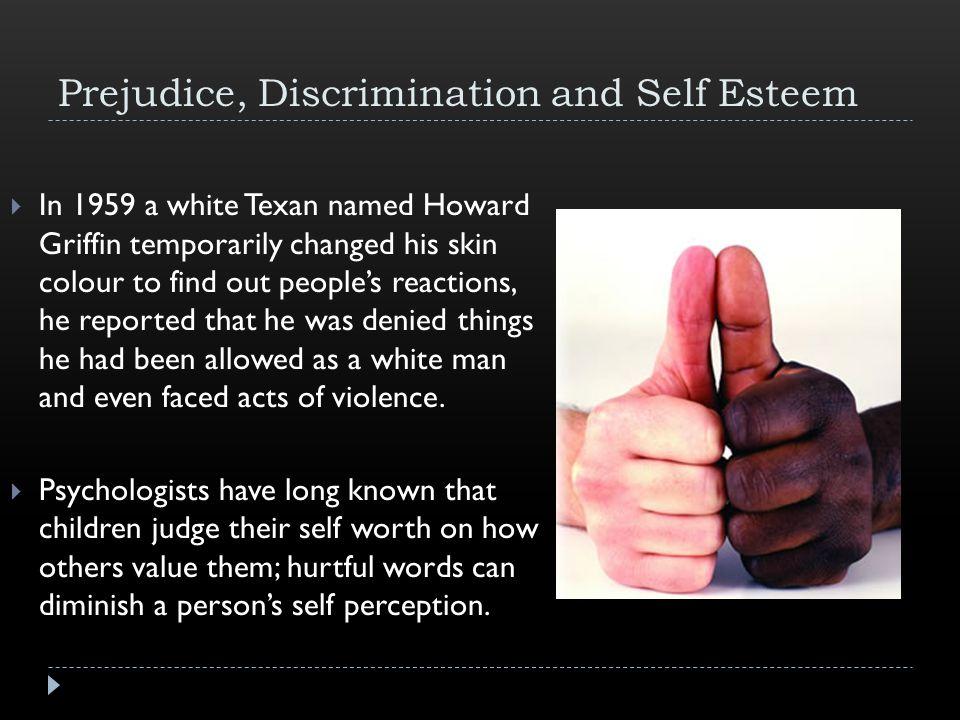 Prejudice, Discrimination and Self Esteem