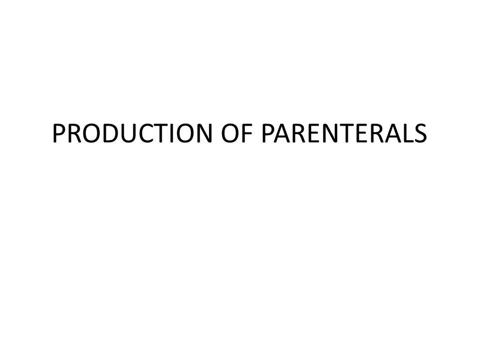 PRODUCTION OF PARENTERALS