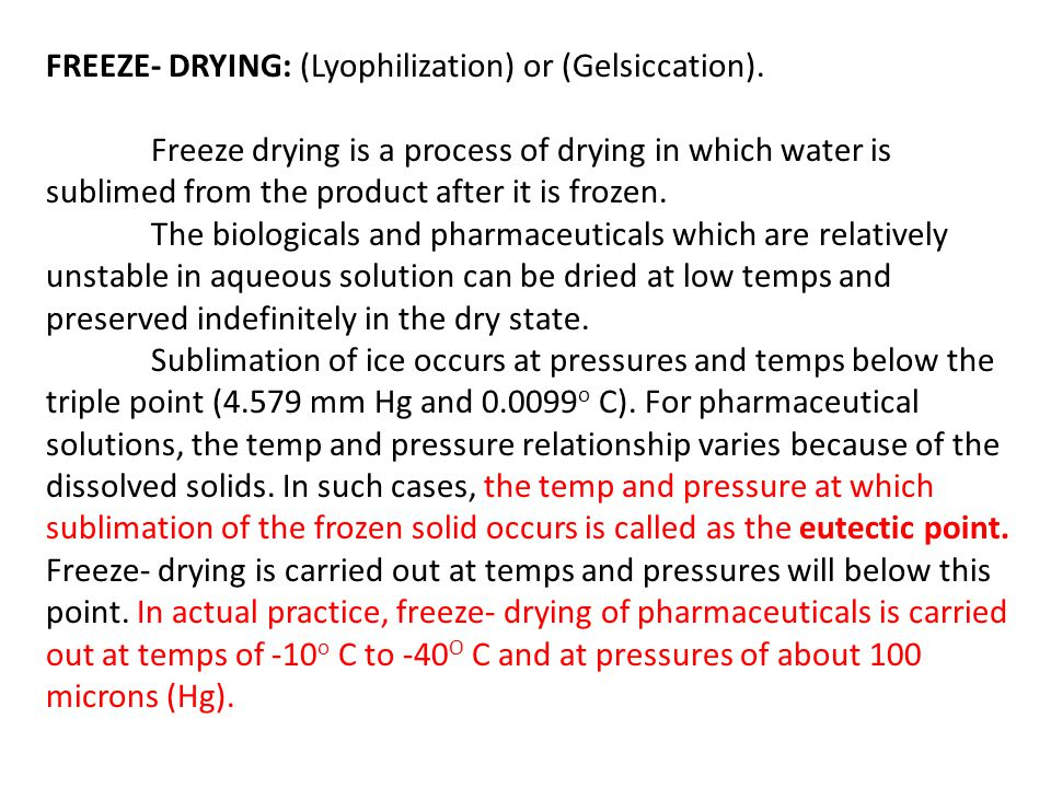 FREEZE- DRYING: (Lyophilization) or (Gelsiccation).