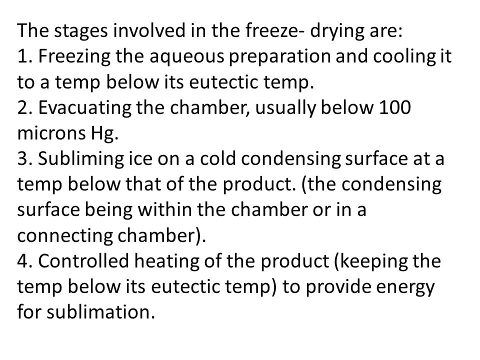 The stages involved in the freeze- drying are:
