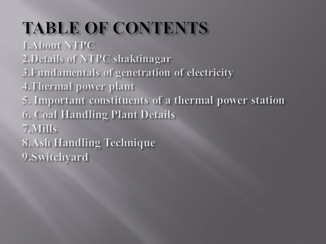 TABLE OF CONTENTS 1. About NTPC 2. Details of NTPC shaktinagar 3