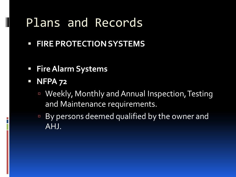 Plans and Records FIRE PROTECTION SYSTEMS Fire Alarm Systems NFPA 72