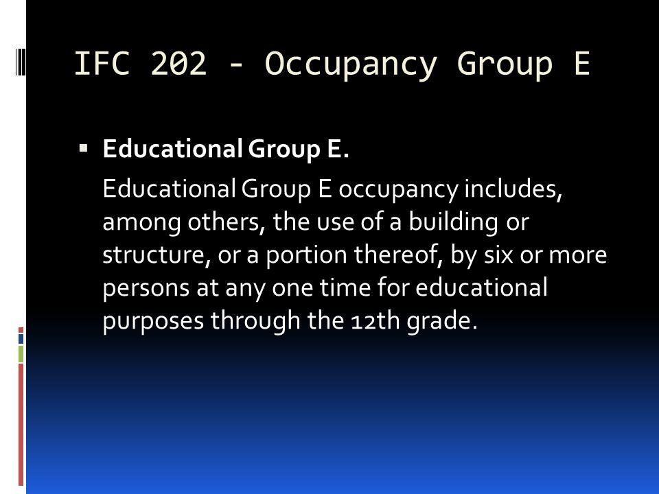 IFC 202 - Occupancy Group E Educational Group E.