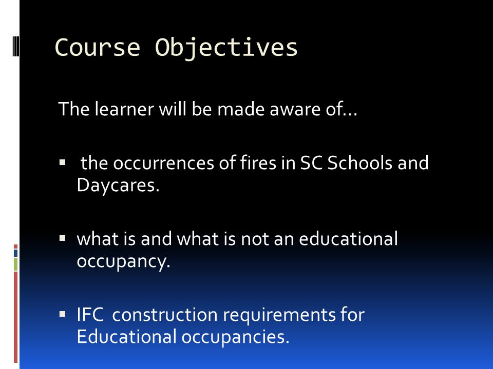 Course Objectives The learner will be made aware of…