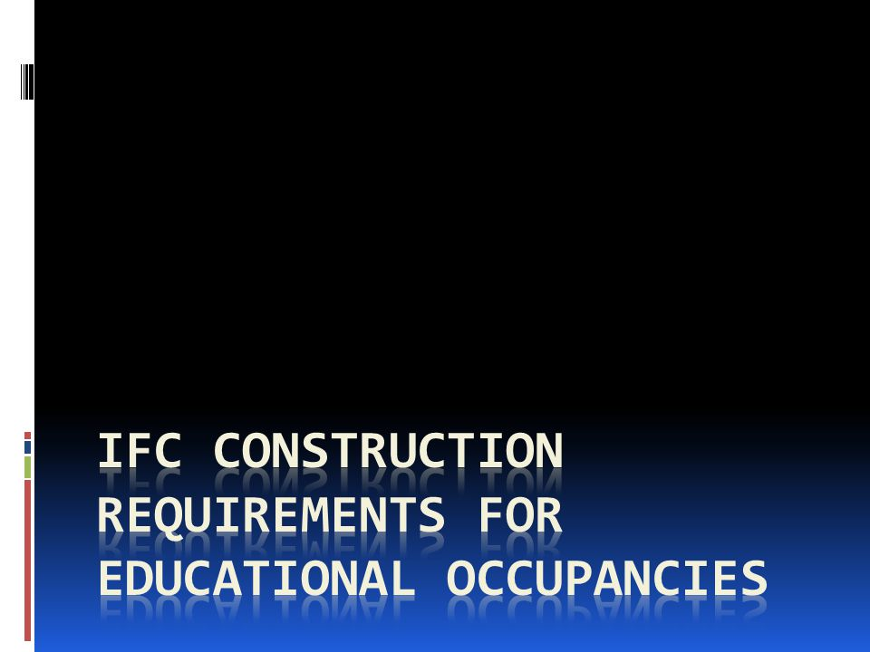 IFC Construction Requirements for Educational occupancies