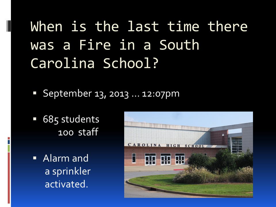 When is the last time there was a Fire in a South Carolina School