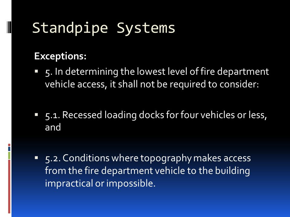 Standpipe Systems Exceptions: