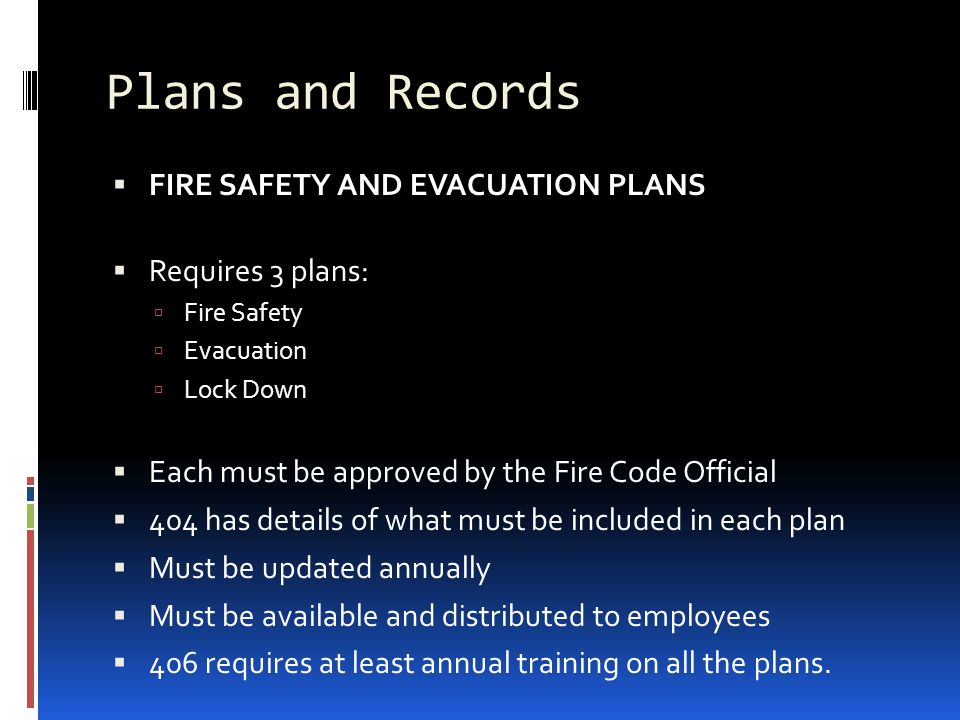 Plans and Records FIRE SAFETY AND EVACUATION PLANS Requires 3 plans: