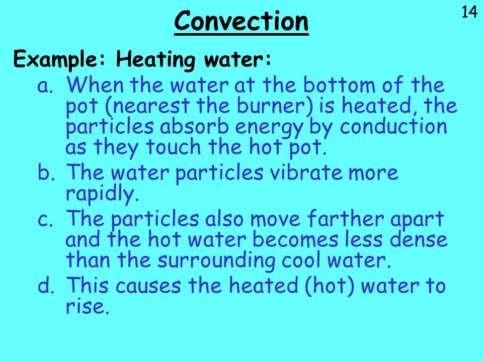 Convection Example: Heating water: