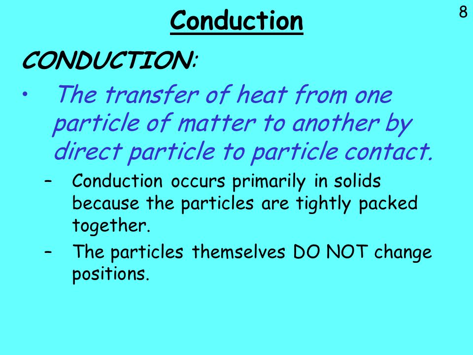 Conduction CONDUCTION: