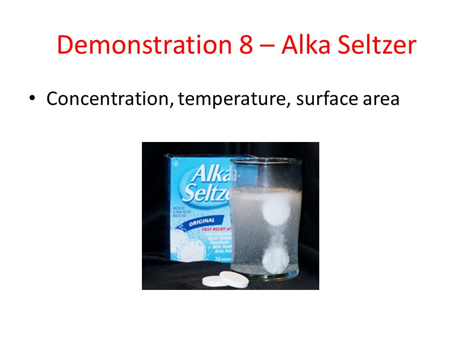 Demonstration 8 – Alka Seltzer