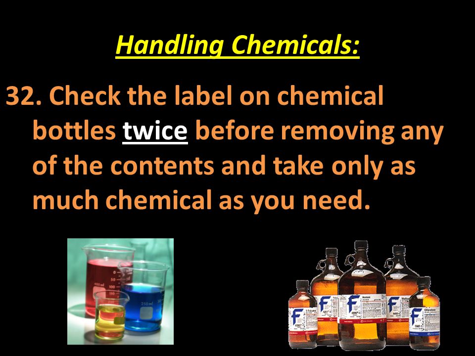 Handling Chemicals: 32.